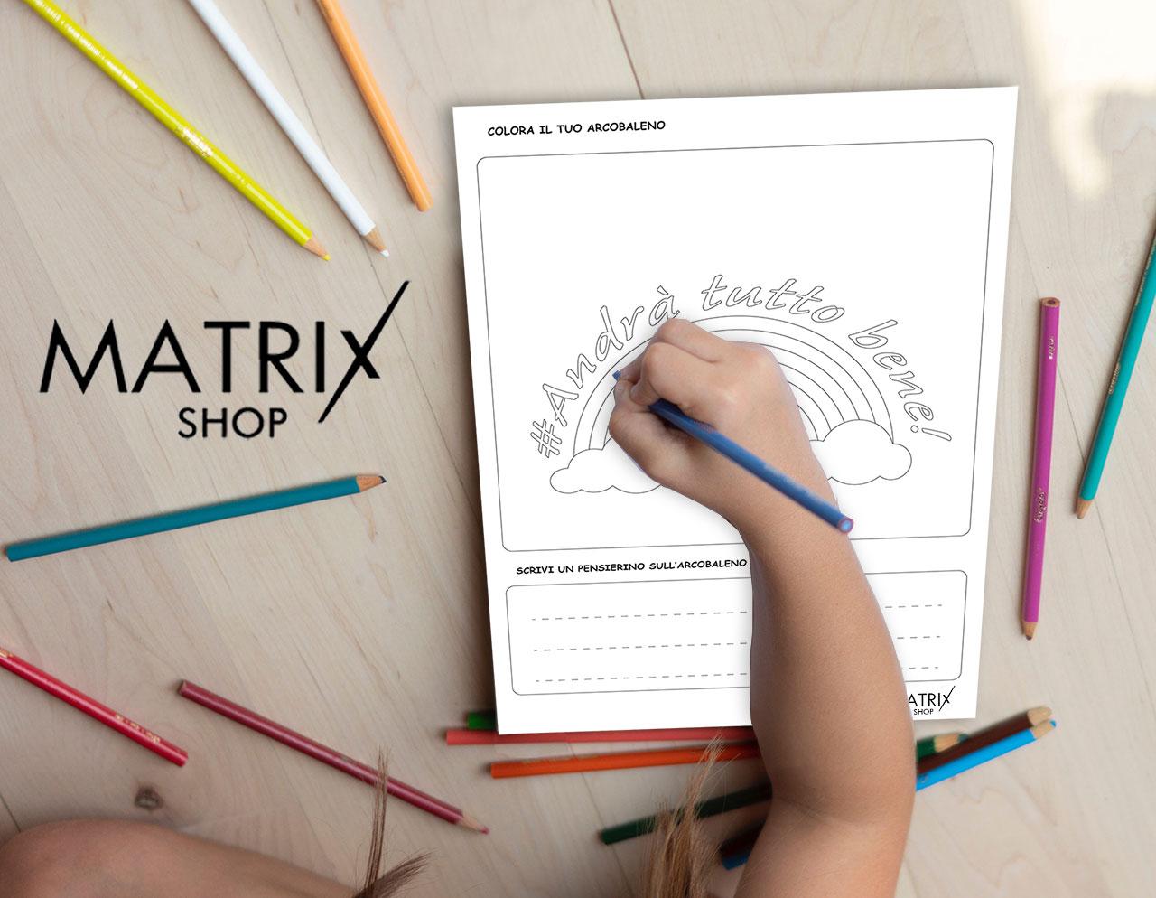 Colora con noi l'Arcobaleno Matrix Shop